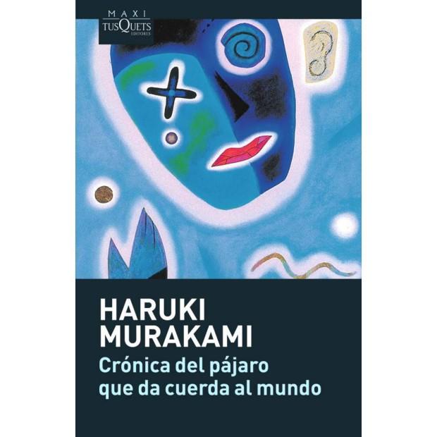 Haruki Murakami - Crónica del pájaro que da cuerda al mundo